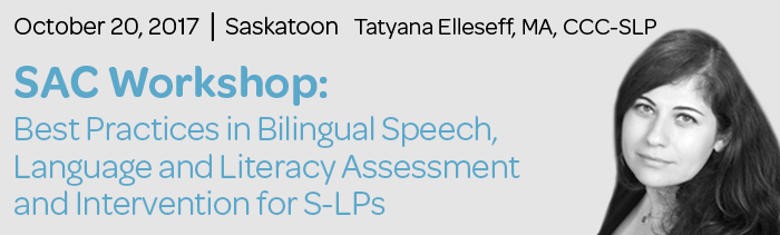 SAC Workshop: Best Practices in Bilingual Speech, Language and Literacy Assessment and Intervention for S-LPs